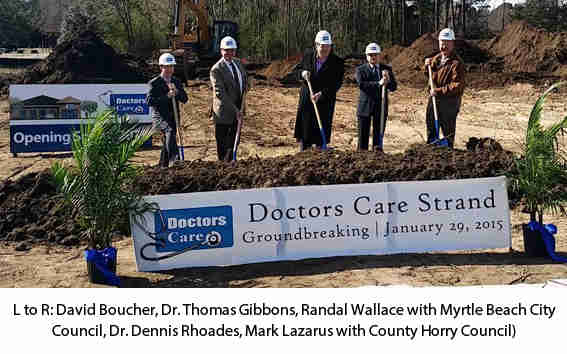 Doctors Care | Urgent Care | Grand Strand Myrtle Beach, SC Location Groundbreaking